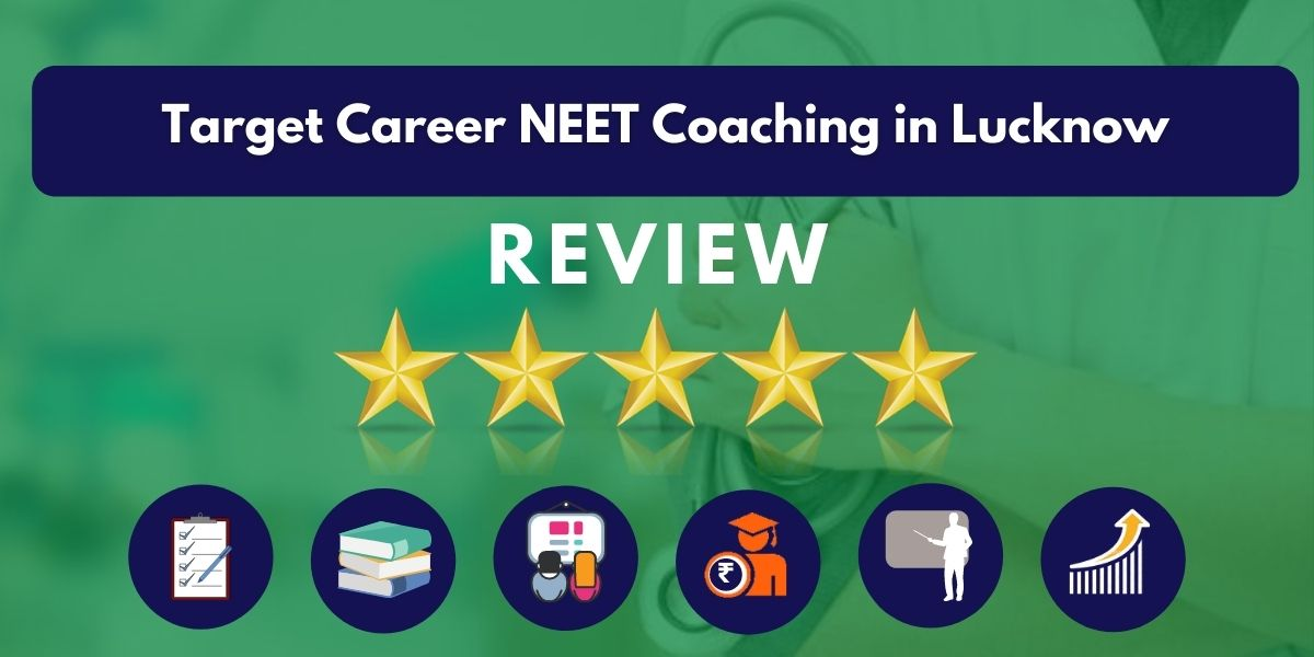 Review of Target Career NEET Coaching in Lucknow
