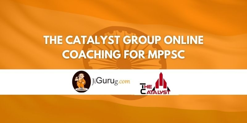 Review of The Catalyst Group Online Coaching For MPPSC