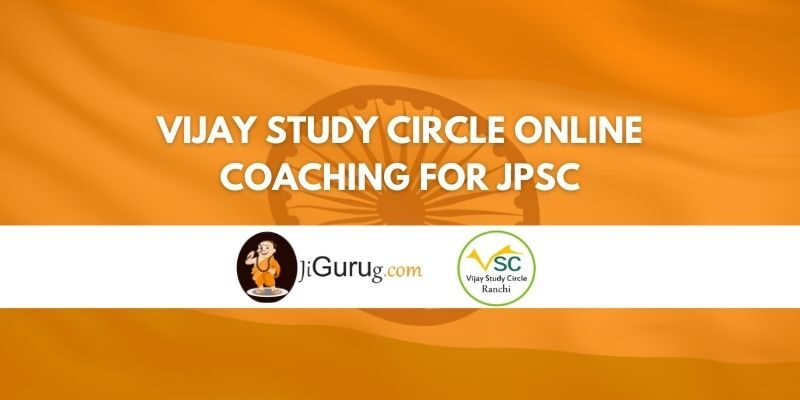 Review of Vijay Study Circle Online Coaching for JPSC