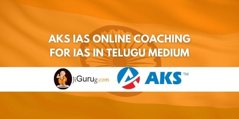 Reviews of AKS IAS Online Coaching for IAS in Telugu Medium