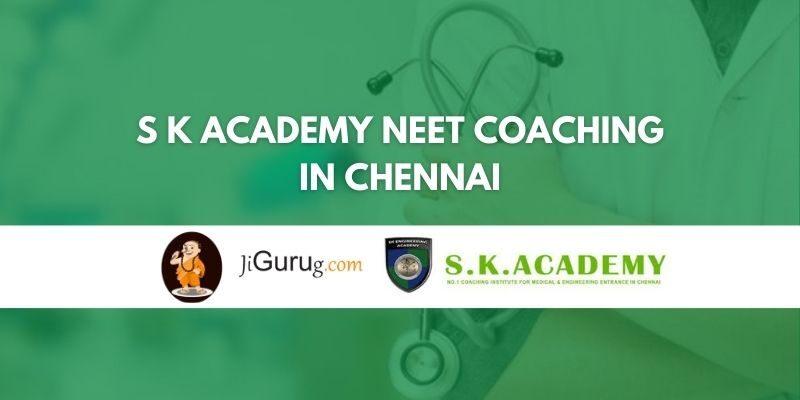 S K Academy NEET Coaching in Chennai Review