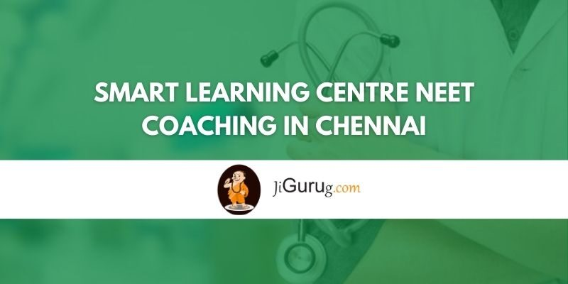 SMART Learning Centre NEET Coaching in Chennai Review