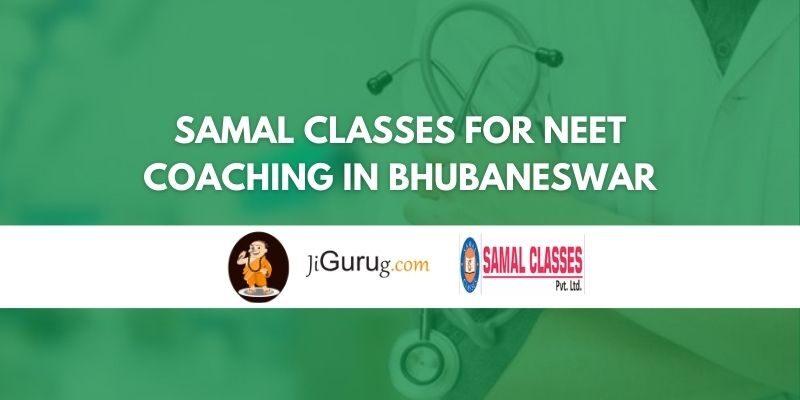 Samal Classes for NEET Coaching in Bhubaneswar Review