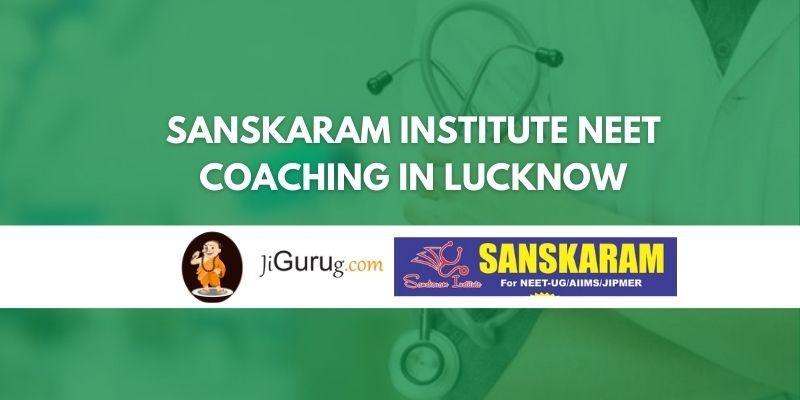 Sanskaram Institute NEET Coaching in Lucknow Review