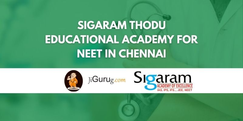 Sigaram Thodu Educational Academy for NEET in Chennai Review
