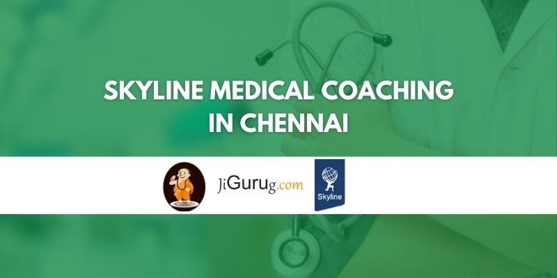 Skyline Medical Coaching in Chennai Review