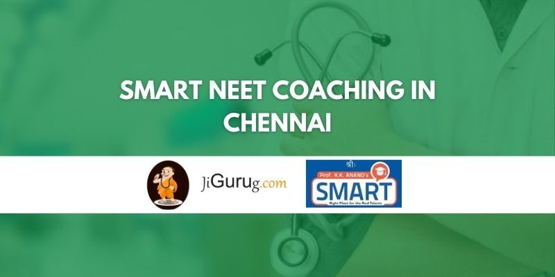 Smart NEET Coaching in Chennai Review