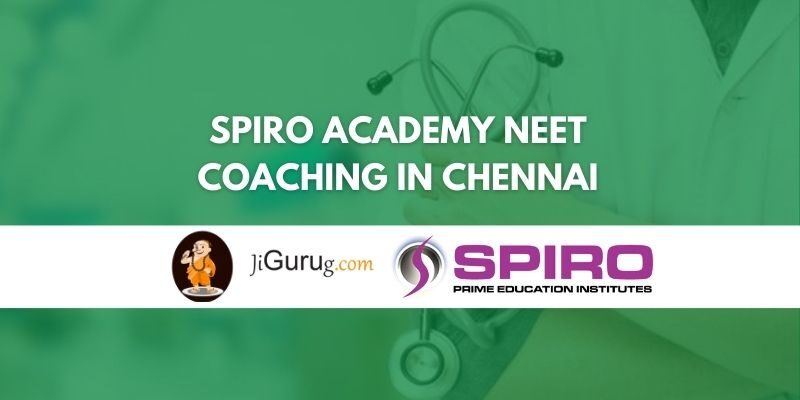 Spiro Academy NEET Coaching in Chennai Review