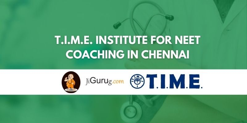 T.I.M.E. Institute for NEET Coaching in Chennai Review