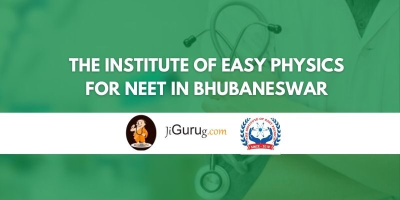 The Institute Of Easy Physics for NEET in Bhubaneswar Review