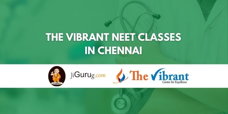 The Vibrant Neet Classes in Chennai Review