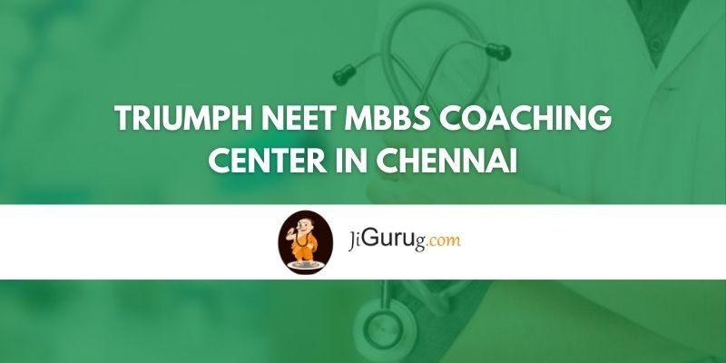 Triumph NEET MBBS Coaching Center in Chennai Review