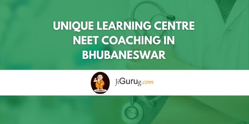 Unique Learning Centre NEET Coaching in Bhubaneswar Review