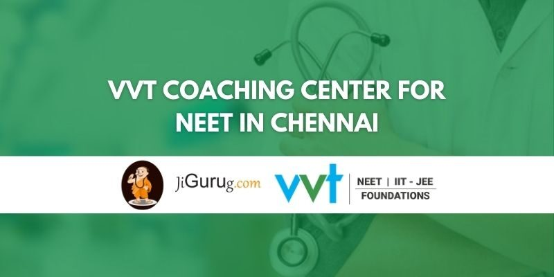VVT Coaching Center for NEET in Chennai Review