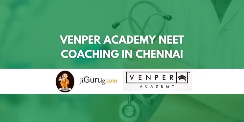 Venper Academy NEET Coaching in Chennai Review