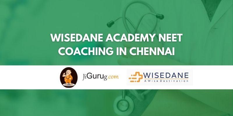 Wisedane Academy NEET Coaching in Chennai Review