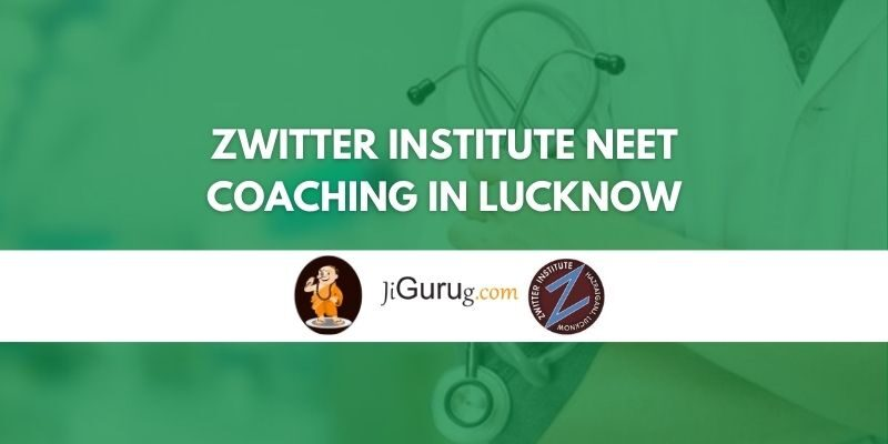 Zwitter Institute NEET Coaching in Lucknow Review