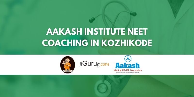 Aakash Institute NEET Coaching in Kozhikode Review