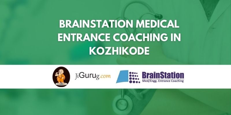 BrainStation Medical Entrance Coaching in Kozhikode Review
