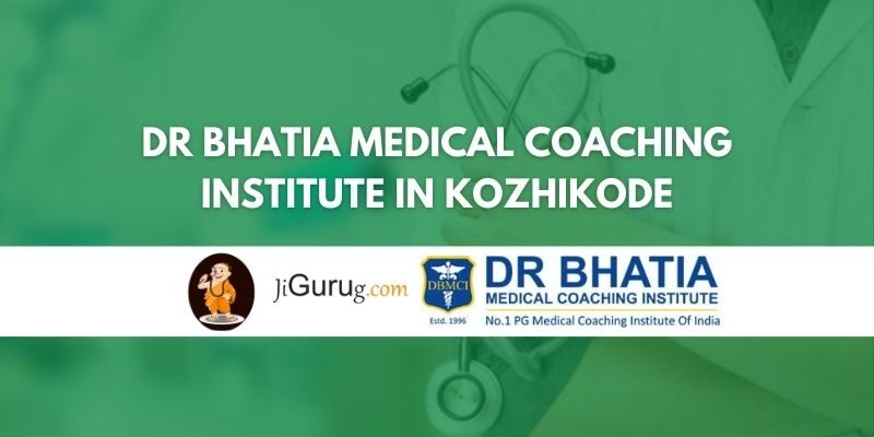 Dr Bhatia Medical Coaching Institute in Kozhikode Review
