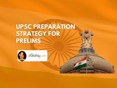 UPSC Preparation Strategy for Prelims Exam
