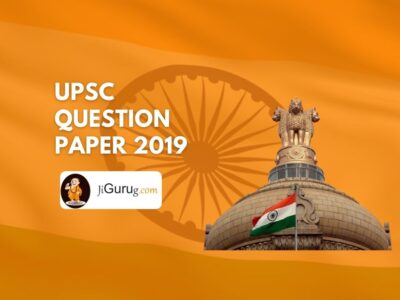 UPSC Question Paper 2019 - Prelims & Mains Paper PDF