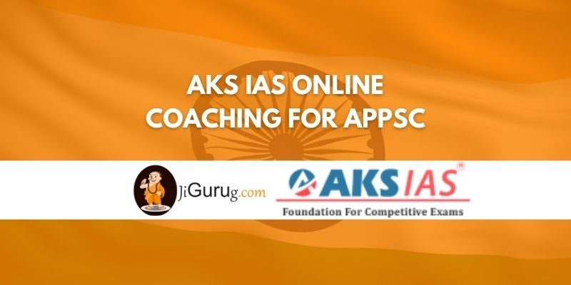 AKS IAS Online Coaching For APPSC Review