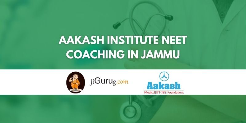 Aakash Institute NEET Coaching in Jammu Review