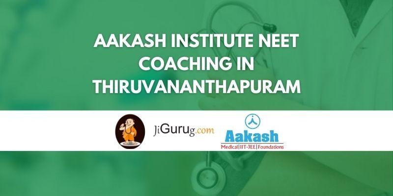 Aakash Institute NEET Coaching in Thiruvananthapuram Review