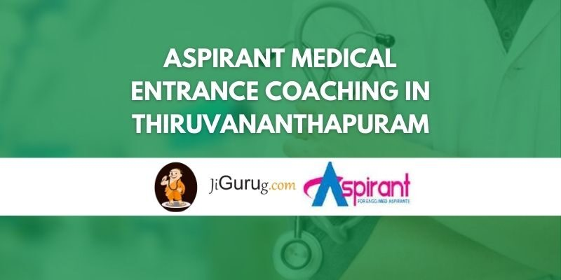Aspirant Medical Entrance Coaching in Thiruvananthapuram Review