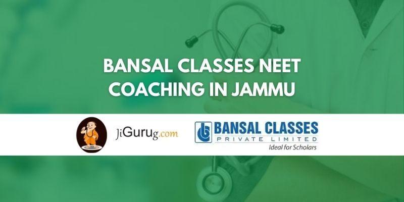 Bansal Classes NEET Coaching in Jammu Review