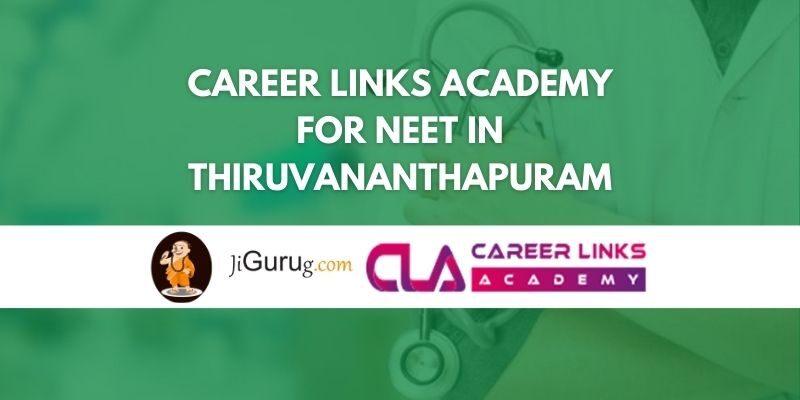 Career Links Academy for NEET in Thiruvananthapuram Review