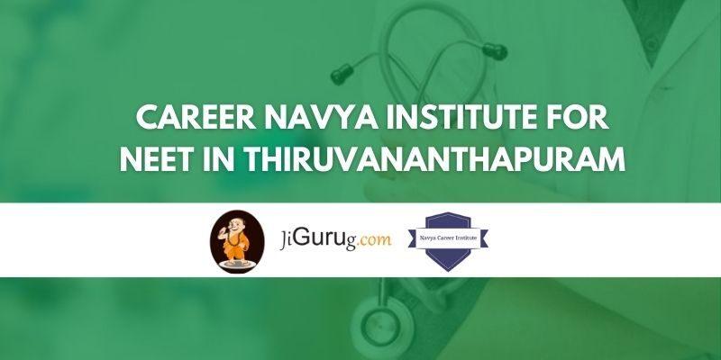 Career Navya Institute for NEET in Thiruvananthapuram Review