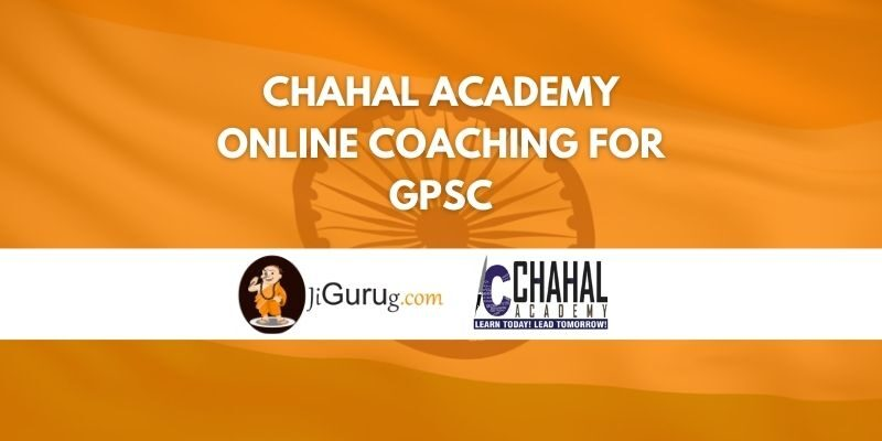 Chahal Academy Online Coaching for GPSC Review