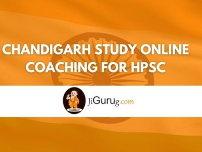 Chandigarh Study Online Coaching For HPSC Review