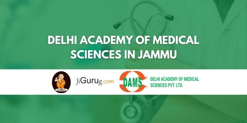 Delhi Academy Of Medical Sciences in Jammu Review