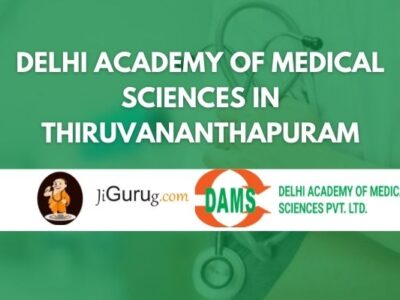 Delhi Academy of Medical Sciences in Thiruvananthapuram Review