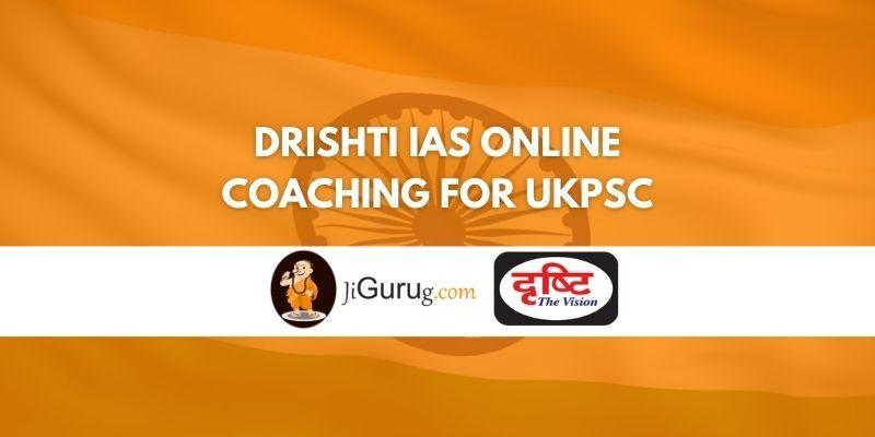 Drishti IAS Online Coaching For UKPSC Review
