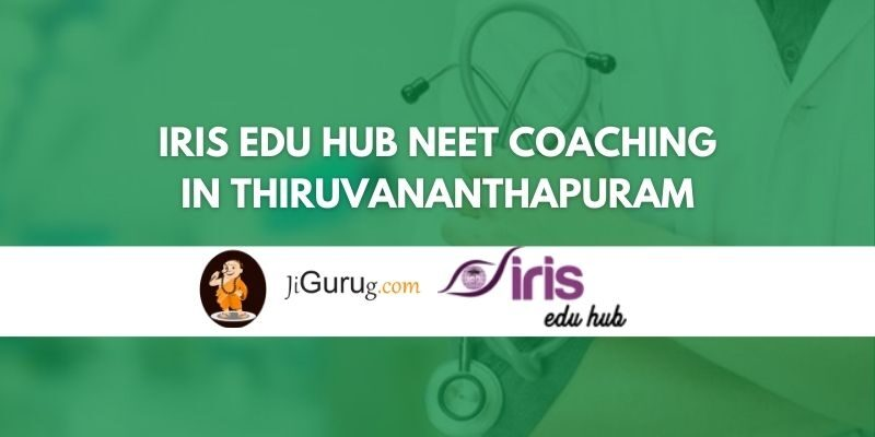 IRIS Edu Hub NEET Coaching in Thiruvananthapuram Review