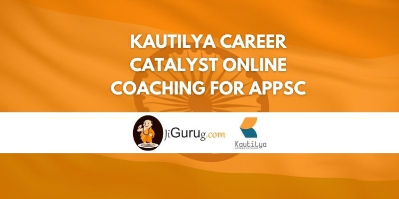 Kautilya Career Catalyst Online Coaching For APPSC Review