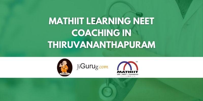 Mathiit Learning NEET Coaching in Thiruvananthapuram Review