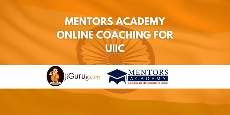 Mentors Academy Online Coaching For UIIC Review