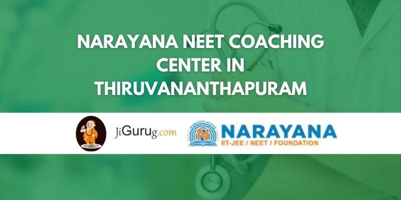 Narayana NEET Coaching Center in Thiruvananthapuram Review