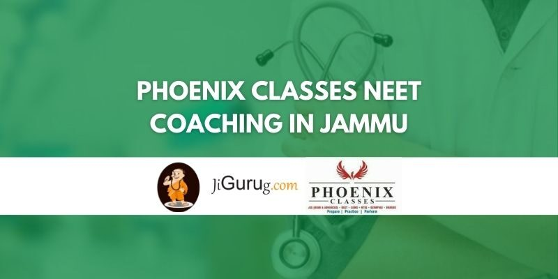 Phoenix Classes NEET Coaching in Jammu Review