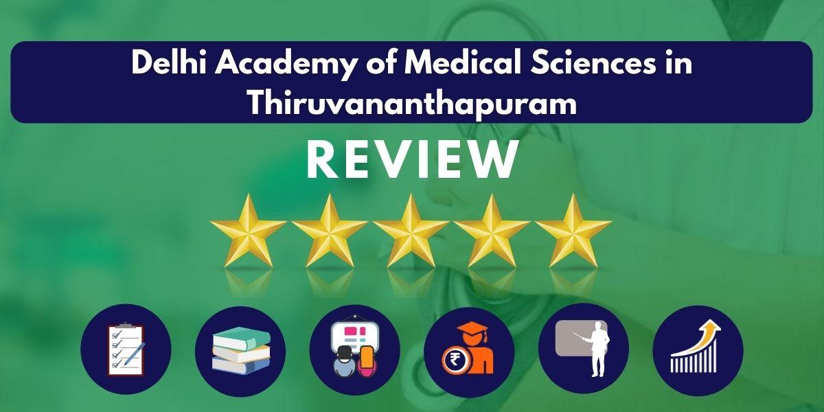 Review of Delhi Academy of Medical Sciences in Thiruvananthapuram