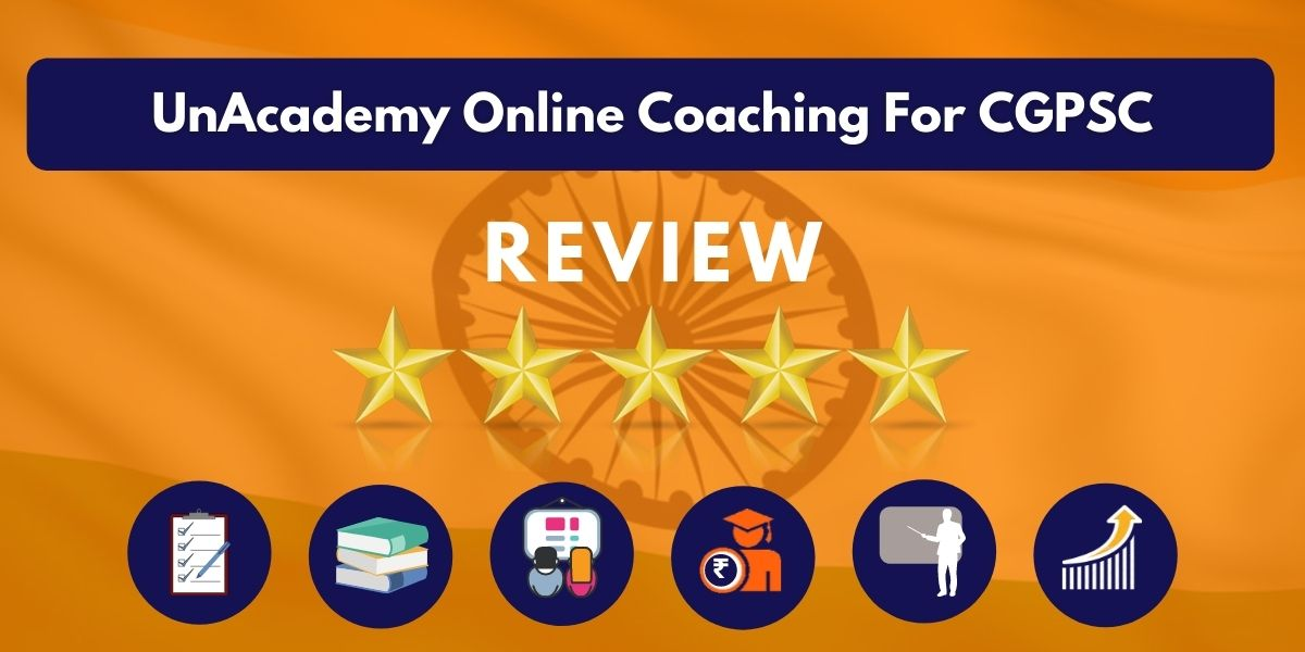 Review of UnAcademy Online Coaching For CGPSC