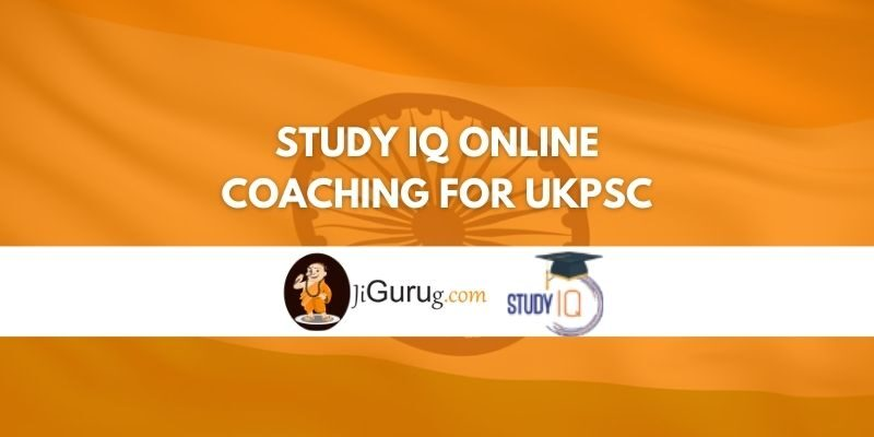 Study IQ Online Coaching For UKPSC Review