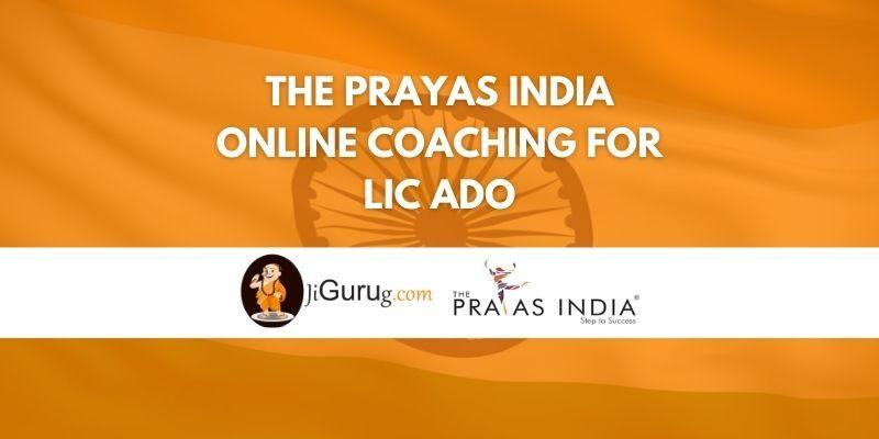 The Prayas India Online Coaching For LIC ADO Review