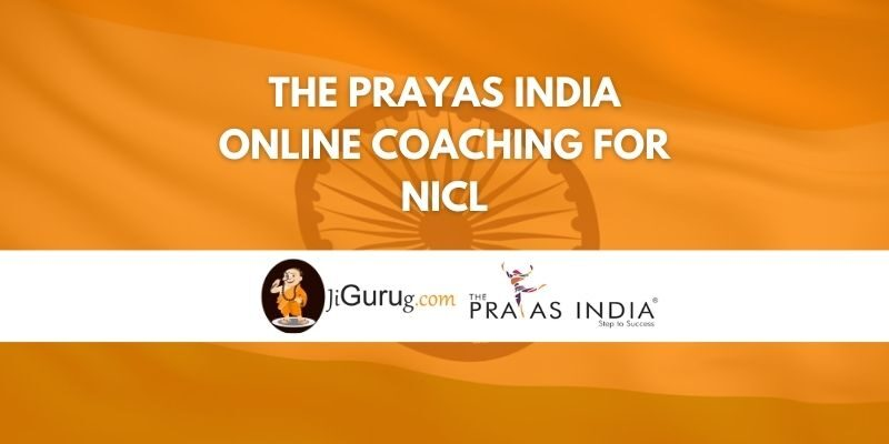 The Prayas India Online Coaching For NICL Review