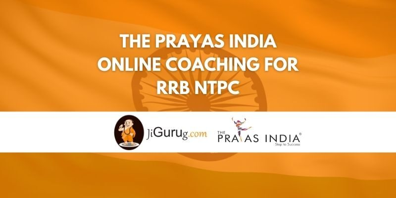 The Prayas India Online Coaching For RRB NTPC Review